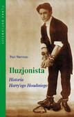 Paul Sherman - Iluzjonista. Historia Harry`ego Houdiniego