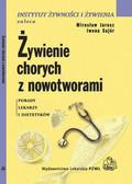 Jarosz Mirosław, Sajór Iwona - Żywienie chorych z nowotworami
