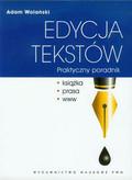 Wolański Adam - Edycja tekstów Praktyczny poradnik