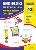 Joanna Bednarska - Angielski dla dzieci 13. Pierwsze słówka.  8-10 lat. Ćwiczenia
