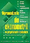 Kukuła K. (red.) - Wprowadzenie do ekonometrii w przykładach i zadaniach