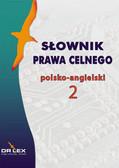 Kapusta Piotr - Słownik prawa celnego polsko-angielski 2