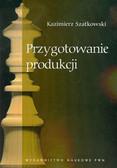 Szatkowski Kazimierz - Przygotowanie produkcji