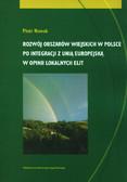 Nowak Piotr - Rozwój obszarów wiejskich w Polsce po integracji z Unią Europejską w opinii lokalnych elit