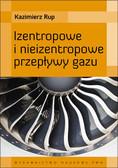Rup Kazimierz - Izentropowe i nieizentropowe przepływy gazu