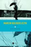 Kołodziejczyk Marcin - B. Opowieści z planety prowincja