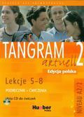 Dallapiazza Rosa-Maria Eduard - Tangram aktuell 2 Lekcje 5-8 Podręcznik z ćwiczeniami + CD