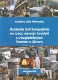 Helnarska Karolina Julia - Działania Unii Europejskiej na rzecz rozwoju turystyki z uwzględnieniem Traktatu z Lizbony
