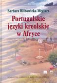 Hlibowicka-Węglarz Barbara - Portugalskie języki kreolskie w Afryce