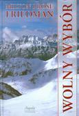 Friedman Milton, Friedman Rose - Wolny wybór + 2 DVD