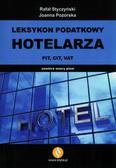 Styczyński Rafał, Pozorska Joanna - Leksykon Podatkowy Hotelarza PIT, CIT, VAT
