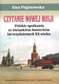 Pogonowska Ewa - Czytanie Nowej Rosji. Polskie spotkania ze Związkiem Sowieckim lat trzydziestych XX wieku