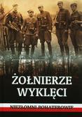Wieliczka-Szarkowa Joanna - Żołnierze wyklęci  Niezłomni bohaterowie