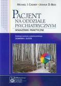 Casher Michael I., Bess Joshua D. - Pacjent na oddziale psychiatrycznym. Wskazówki praktyczne