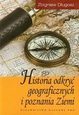 Długosz Zbigniew - Historia odkryć geograficznych i poznania Ziemi
