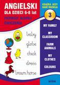 Bednarska Joanna - Angielski dla dzieci 3 6-8 lat Pierwsze słówka Ćwiczenia