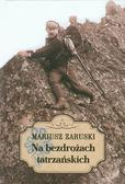 Zaruski Mariusz - Na bezdrożach tatrzańskich