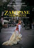 Młynarska Paulina, Sabała-Zielińska Beata - Zakopane Odkopane. Lekko gorsząca opowieść góralsko-ceperska (dodruk 2018)