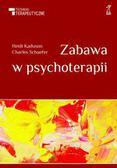 Kaduson Heidi, Schaefer Charles - Zabawa w psychoterapii (Wyd. 2014)