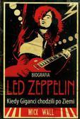Wall Mick - Biografia Led Zeppelin. Kiedy Giganci chodzili po Ziemi (dodruk 2017)