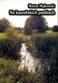 Majkowski Marian - Na kaszubskich pustkach