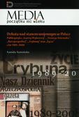 """Kamińska Kamila - Debata nad stanem wojennym w Polsce. Publicystyka """"Gazety Wyborczej"""", """"Naszego Dziennika"""", """"Rzeczpospolitej"""", """"Trybuny"""" oraz """"Życia"""" z lat 1989-2008"""