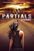 Dan Wells - Partials. Częściowcy
