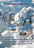 Hawlena Joanna - Rynek niskokosztowych przewozów lotniczych a rozwój sektora turystyki
