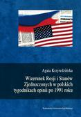 Krzywdzińska Agata - Wizerunek Rosji i Stanów Zjednoczonych w polskich tygodnikach opinii po 1991 roku