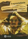 Balzac Honore - 3 opowiadania. Pułkownik Chabert / Msza Ateusza / Piotr Grassou