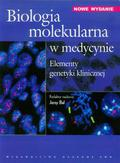 Biologia molekularna w medycynie. Elementy genetyki klinicznej