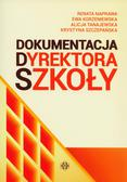 Naprawa Renata, Korzeniewska Ewa, Tanajewska Alicja, Szczepańska Krystyna - Dokumentacja dyrektora szkoły