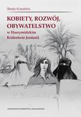 Kowalska Beata - Kobiety, rozwój, obywatelstwo w Haszymidzkim Królestwie Jordanii