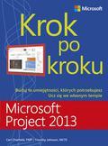 Chatfield Carl, Johnson Timothy - Microsoft Project 2013 Krok po kroku