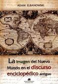 Elbanowski Adam - La imagen del Nuevo Mundo en el discurso enciclopedico antiguo