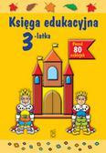 Śniarowska Julia - Księga edukacyjna 3-latka (dodruk 2016)