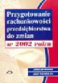 Krynicki J., Trzemżalski J. - Przygotowanie rachunkowości przedsiębiorstwa do zmian w 2002 roku
