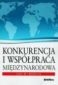 Bossak Jan W. - Konkurencja i współpraca międzynarodowa