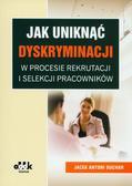 Suchar Jacek A. - Jak uniknąć dyskryminacji w procesie rekrutacji i selekcji pracowników