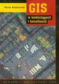 Kwietniewski Marian - GIS w wodociągach i kanalizacji