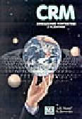 Mazur A., Jaworska K., Mazur D. - CRM. Zarządzanie kontaktami z klientami