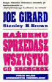 Girard J., Brown S.H. - Każdemu sprzedasz wszystko, co zechcesz