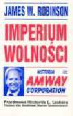 Robinson J.W. - Imperium wolności. Historia Amway Corporation