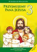 Kubik Władysław - Przyjmujemy Pana Jezusa 3 Religia Podręcznik. szkoła podstawowa