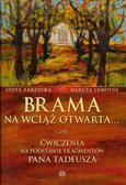Zarzycka Aneta, Lemoyne Danuta - Brama na wciąż otwarta. Ćwiczenia na podstawie fragmentów Pana Tadeusza.