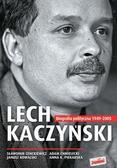 Cenckiewicz Sławomir, Chmielecki Adam, Kowalski Janusz, Piekarska Anna K. - Lech Kaczyński. Biografia polityczna 1949-2005
