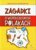 Maćkowiak Arkadiusz - Zagadki o współczesnych Polakach