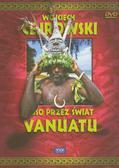 Wojciech Cejrowski - Boso przez świat Vanuatu