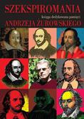 Szekspiromania. Księga dedykowana pamięci Andrzeja Żurowskiego