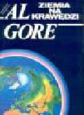 Gore A. - Ziemia na krawędzi. Człowiek a ekologia